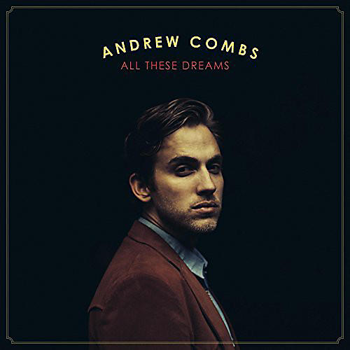 Alliance Andrew Combs - All These Dreams