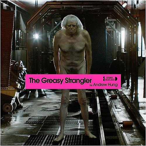 Alliance Andrew Hung - The Greasy Strangler (original Soundtrack)