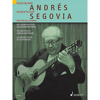 Schott Andrés Segovia (The Finest Pieces from His Repertoire) Schott Series