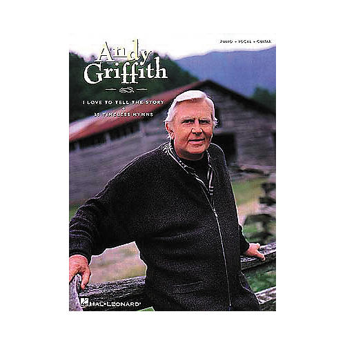 Hal Leonard Andy Griffith - I Love To Tell The Story Piano, Vocal, Guitar Artist Songbook