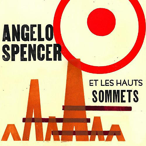 Alliance Angelo Spencer - Angelo Spencer Et Les Haus Sommets