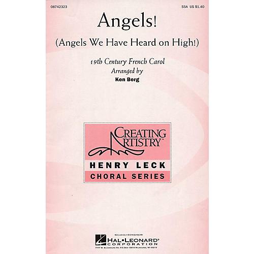 Hal Leonard Angels! (Angels We Have Heard on High!) SSA arranged by Ken Berg