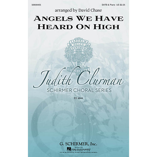 G. Schirmer Angels We Have Heard on High (Judith Clurman Choral Series) SATB arranged by David Chase