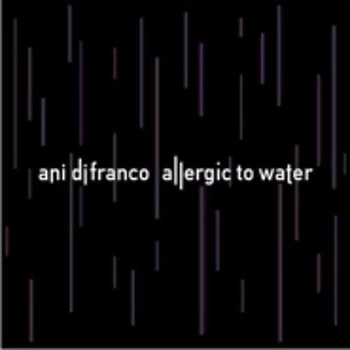 Alliance Ani DiFranco - Allergic to Water