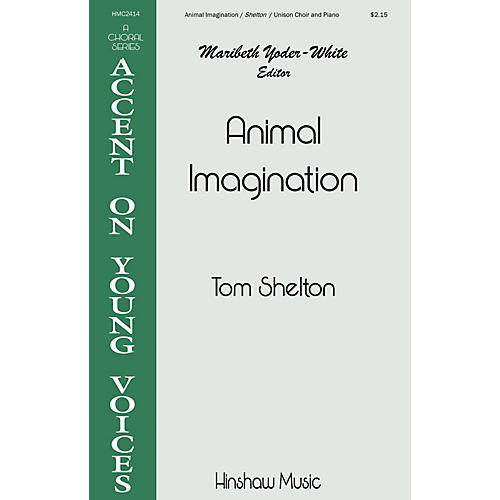 Hinshaw Music Animal Imagination UNIS composed by Tom Shelton