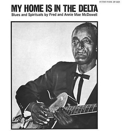 Alliance Annie Mae McDowell - My Home Is in the Delta
