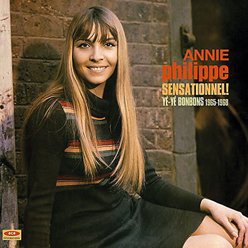 Alliance Annie Philippe - Sensationnel Ye-Ye Bonbons 1965-68