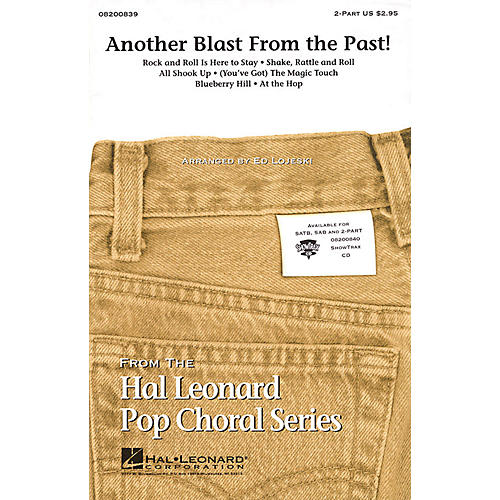 Hal Leonard Another Blast from the Past! (Medley) SATB Arranged by Ed Lojeski