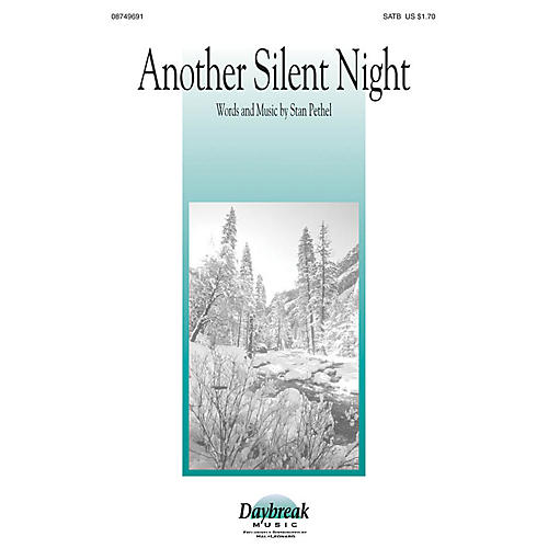 Daybreak Music Another Silent Night SATB composed by Stan Pethel