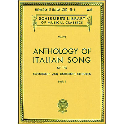 G. Schirmer Anthology Of Italian Songs Of The 17th & 18th Centuries Book 1