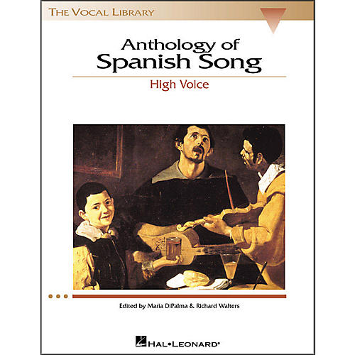 Hal Leonard Anthology Of Spanish Songs for High Voice (The Vocal Library Series)