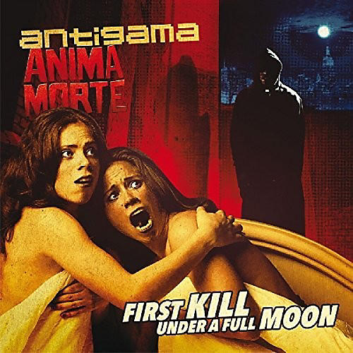 Alliance Antigama & Anima Morte - First Kill Under A Full Moon