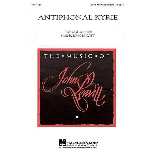 Hal Leonard Antiphonal Kyrie 2-Part any combination composed by John Leavitt