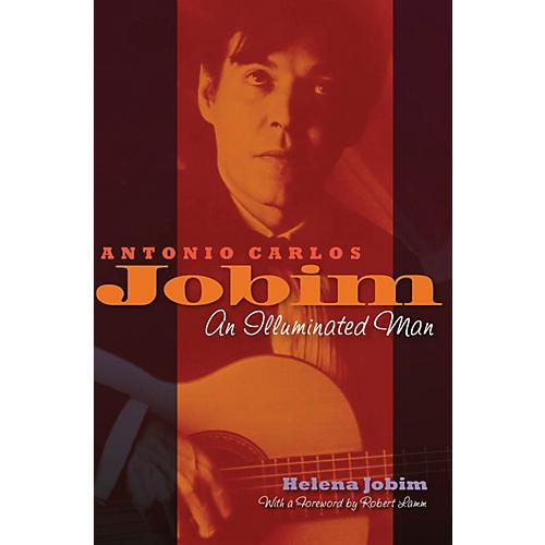 Hal Leonard Antonio Carlos Jobim (An Illuminated Man) Book Series Hardcover Written by Helena Jobim