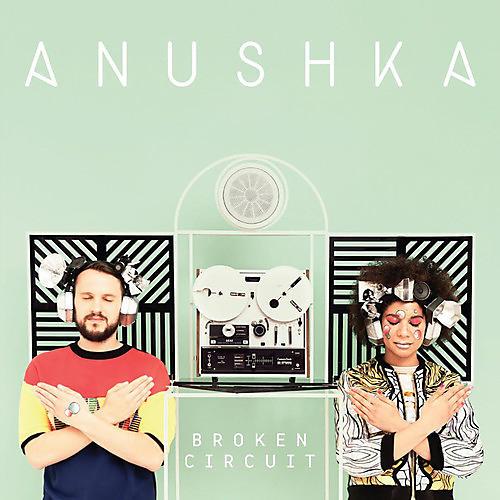 Alliance Anushka - Broken Circuit