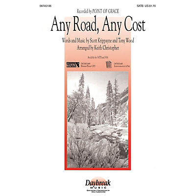 Daybreak Music Any Road, Any Cost SSA by Point Of Grace Arranged by Keith Christopher