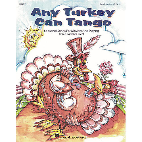 Hal Leonard Any Turkey Can Tango (Collection of Seasonal Songs for Moving and Playing) by Lee Campbell-Towell