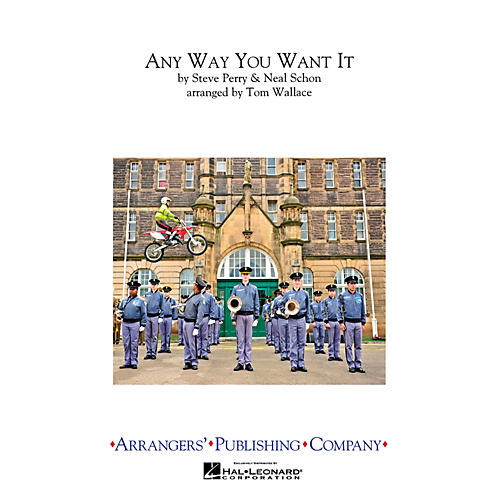 Arrangers Any Way You Want It Marching Band Level 3 by Journey Arranged by Tom Wallace