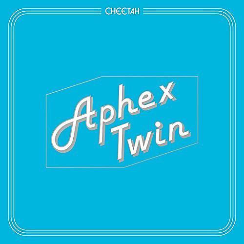 Alliance Aphex Twin - Cheetah