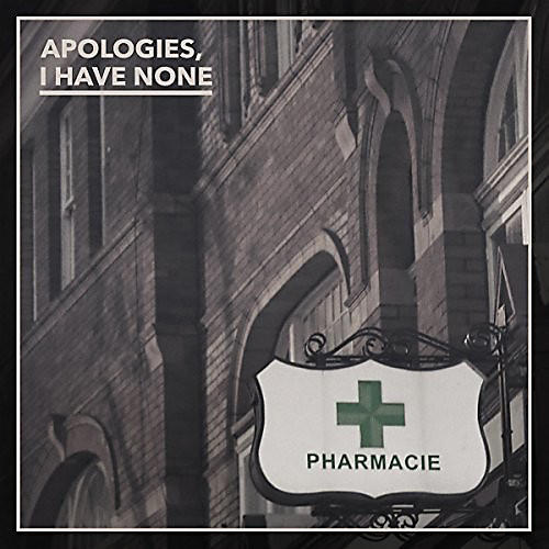 Alliance Apologies, I Have None - Pharmacie