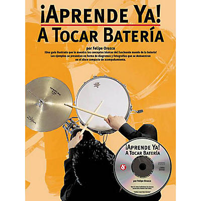 Music Sales Aprende Ya: A Tocar Bateria Music Sales America Series Softcover with CD Written by Felipe Orozco