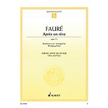Schott Après un rêve, Op 7/1 (Arranged for Oboe and Piano) Woodwind Series Book