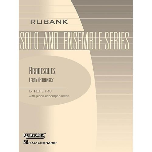 Rubank Publications Arabesques (Flute Trio with Piano - Grade 3) Rubank Solo/Ensemble Sheet Series by Leroy Ostransky