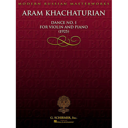 G. Schirmer Aram Khachaturian - Dance No. 1 for Violin and Piano (1925) String Series Softcover by Aram Khachaturian