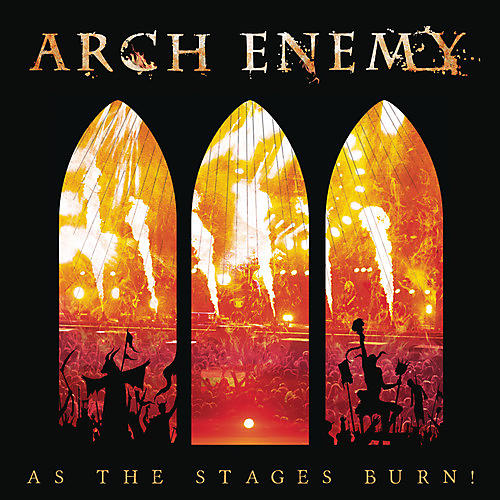Alliance Arch Enemy - As The Stages Burn!