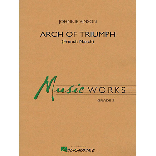 Hal Leonard Arch Of Triumph (French March) - MusicWorks Concert Band Grade 2