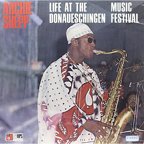 Alliance Archie Shepp - Live at the Donaueschingen Music Festival