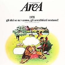 Area - 1978 Gli Dei Se Ne Vanno Gli Arrabbiati Restano