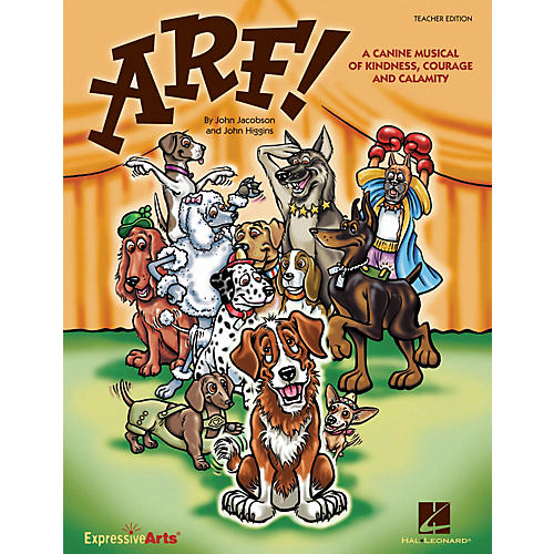 Hal Leonard Arf! (A Canine Musical of Kindness, Courage and Calamity) PREV CD Composed by John Higgins