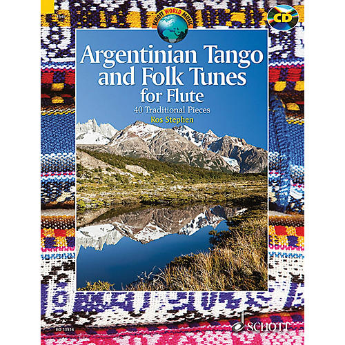 Schott Argentinian Tango and Folk Tunes for Flute Woodwind Series Softcover with CD Written by Ros Stephen