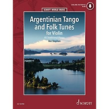Schott Argentinian Tango and Folk Tunes for Violin (with a CD of performances and backing tracks) Schott Series