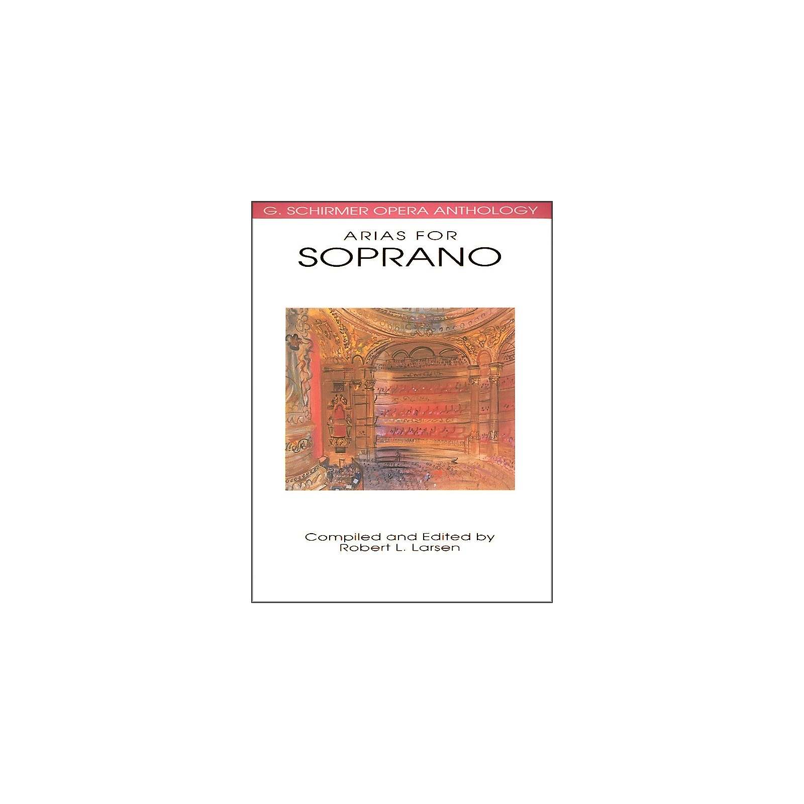 G. Schirmer Arias for Soprano G Schirmer Opera Anthology
