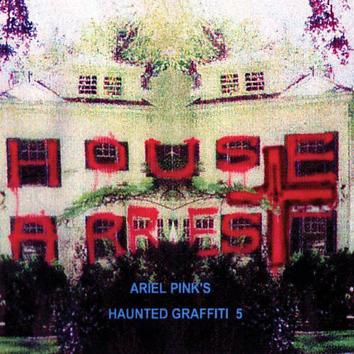 Alliance Ariel Pink's Haunted Graffiti - House Arrest