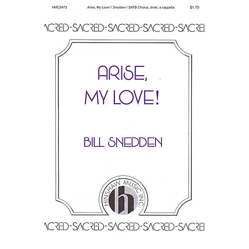 Hinshaw Music Arise, My Love SATB DV A Cappella composed by Bill Snedden