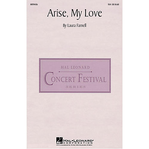 Hal Leonard Arise, My Love SSA composed by Laura Farnell