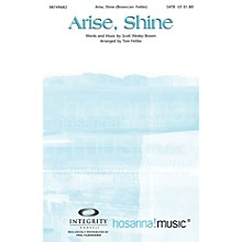 Integrity Choral Arise, Shine SATB Arranged by Tom Fettke