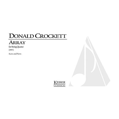 Lauren Keiser Music Publishing Array (String Quartet) LKM Music Series Composed by Donald Crockett