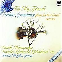 Arthur Grumiaux - To My Friends: Arthur Grumiaux Plays His Best Loved Encores
