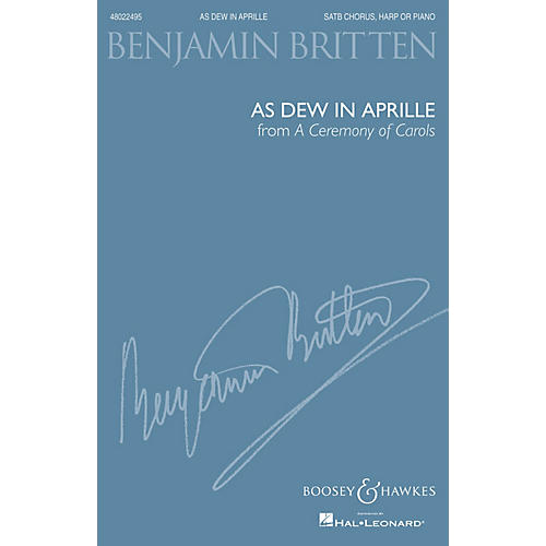 Boosey and Hawkes As Dew in Aprille (from A Ceremony of Carols) (SATB and Harp or Piano, New Edition) by Benjamin Britten