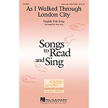 Hal Leonard As I Walked Through London City Unison or optional 3-Part arranged by Ken Berg