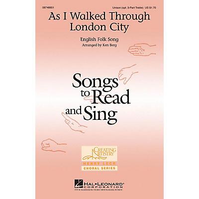 Hal Leonard As I Walked Through London City Unison or optional 3-Part arranged by Ken Berg