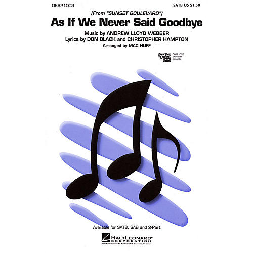 Hal Leonard As If We Never Said Goodbye (from Sunset Boulevard) SATB arranged by Mac Huff