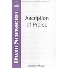 Hinshaw Music Ascription of Praise TTBB composed by David Schwoebel