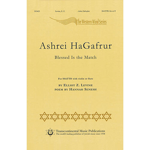 Transcontinental Music Ashrey Hagafrur SSATTB composed by Elliot Z. Levine