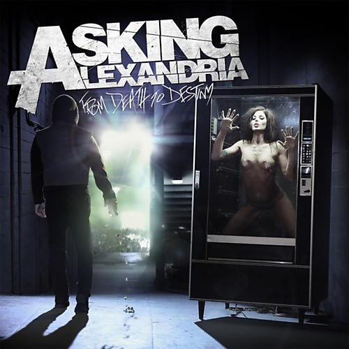 Alliance Asking Alexandria - From Death To Destiny