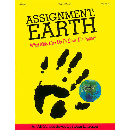 Hal Leonard Assignment: Earth - What Kids Can Do to Save the Planet (Musical) TEACHER ED Composed by Roger Emerson